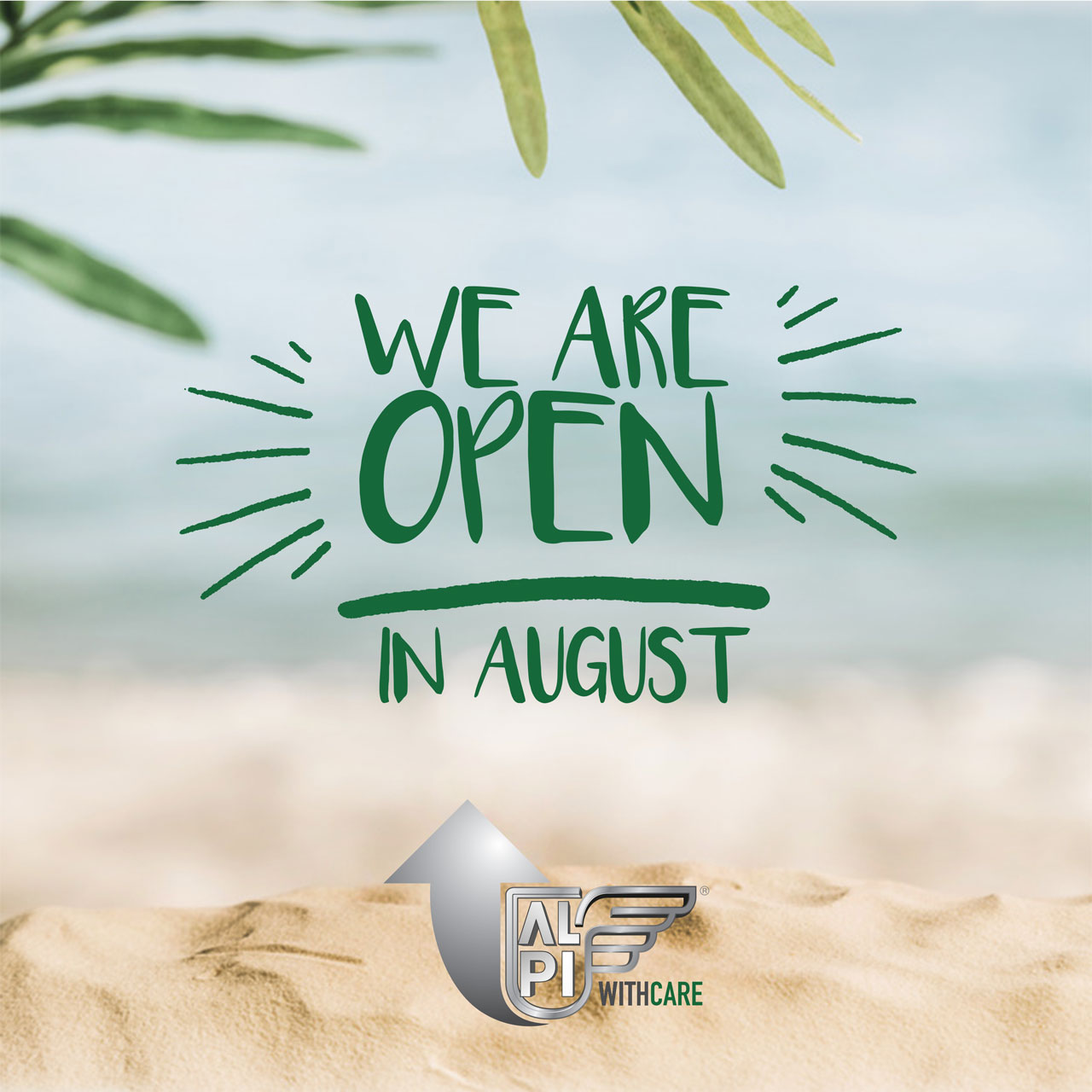 We are open in August